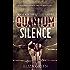 Quantum Silence: A Dystopian Post Apocalyptic Novel (Exilon 5 Book 4)