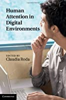 Human Attention in Digital Environments Front Cover