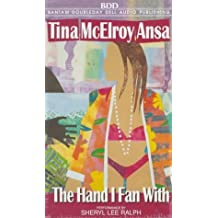 The Hand I Fan With