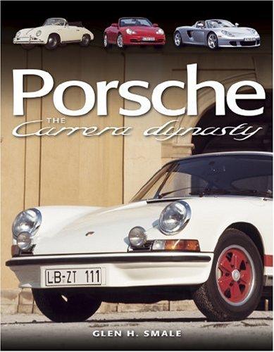 Porsche 1956-2006: The Carrera Dynasty