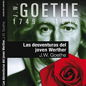 Las desventuras del joven Werther I [The Sorrows of Young Werther] Audiobook
