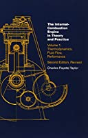 The Internal Combustion Engine in Theory and Practice: Vol. 1 - 2nd Edition, Revised: Thermodynamics, Fluid Flow, Performance