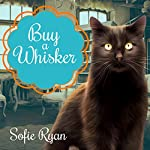 Buy a Whisker: Second Chance Cat Mystery Series #2 | Sofie Ryan