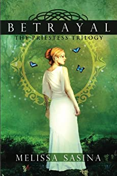 Betrayal (The Priestess Trilogy Book 2) by [Sasina, Melissa]