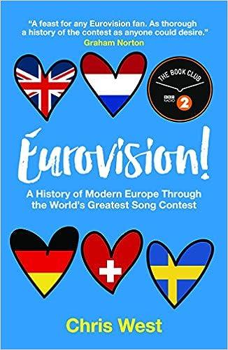Eurovision. A History Of Europe Through The World: Amazon.es: West, Chris, West, Chris: Libros en idiomas extranjeros