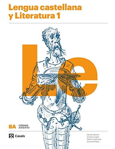 Lengua castellana y Literatura 1 BA (Código abierto) por Santos Alonso,Antonio López,Pedro Lumbreras,Azucena Pérez