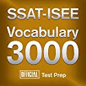Official SSAT-ISEE Vocabulary 3000: Become a True Master of SSAT-ISEE Vocabulary...Quickly and Effectively! Audiobook by  Official Test Prep Content Team Narrated by Jared Pike, Daniela Dilorio