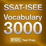 Official SSAT-ISEE Vocabulary 3000: Become a True Master of SSAT-ISEE Vocabulary...Quickly and Effectively! | Official Test Prep Content Team