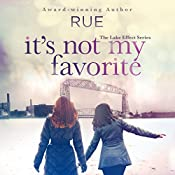 It's Not My Favorite: The Lake Effect Series, Book 1 |  Rue