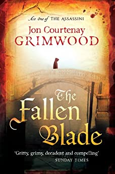 The Fallen Blade: Act One of the Assassini by [Grimwood, Jon Courtenay]
