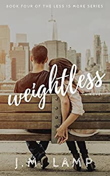 Weightless (Less Is More Book 4) by [Lamp, J.M.]