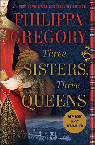 Three Sisters, Three Queens (The Plantagenet and Tudor Novels) -