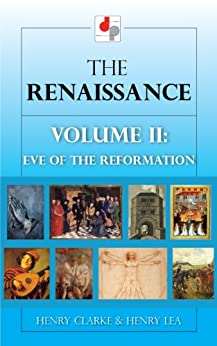 the-renaissance-volume-ii-the-eve-of-the-reformation-illustrated