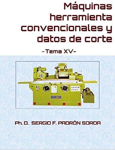 mquinas-herramienta-convencionales-y-datos-de-corte-tema-xv-spanish-edition