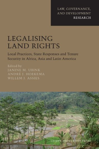 Legalising Land Rights: Local Practices, State Responses and Tenure Security in Africa, Asia and Latin America (Law, Governance, and Development Research)
