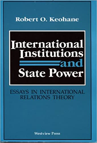 com international institutions and state power essays in  com international institutions and state power essays in international relations theory 9780813308388 robert o keohane books