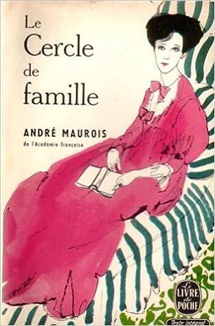 Cercle De Famille Andre Maurois 9780685110713 Amazon Com