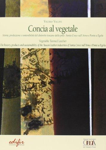 Concia al vegetale. Storia, produzione e sostenibilità del distretto della...