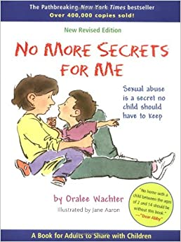 Book No More Secrets for Me: Sexual Abuse is a Secret No Child Should Have to Keep