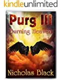Purg III: Burning Heaven: Purgatory Series Part 3 - Paranornal - Science Fiction - Thriller (Purg Series)