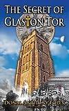 The Secret of Glaston Tor (The Glaston Chronicles)