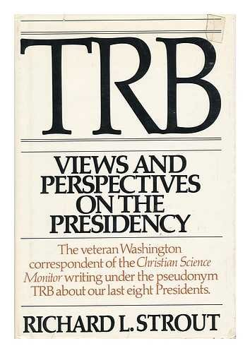 Trb, Views and Perspectives on the Presidency