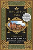 Thrumpton Hall: A Memoir of Life in My Father's House (New York Times Notable Books)