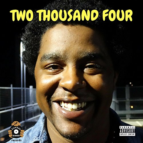 Two Thousand Four [Explicit]