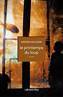 Le printemps du loup, Molesini, Andrea