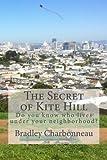 The Secret of Kite Hill: Do you know who lives under your neighborhood? (Li & Lu) (Volume 1)