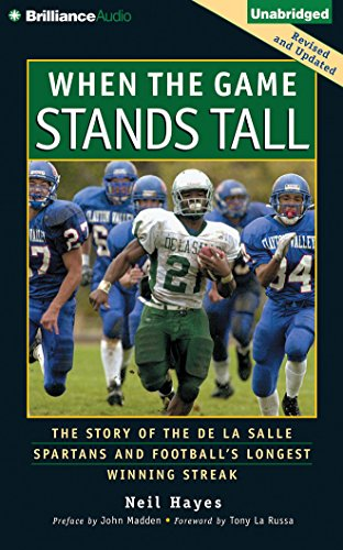 When the Game Stands Tall: The Story of the De La Salle Spartans and Football's Longest Winning Streak by Brilliance Audio