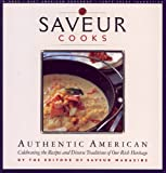 Saveur Cooks Authentic American: By the Editors of Saveur Magazine
