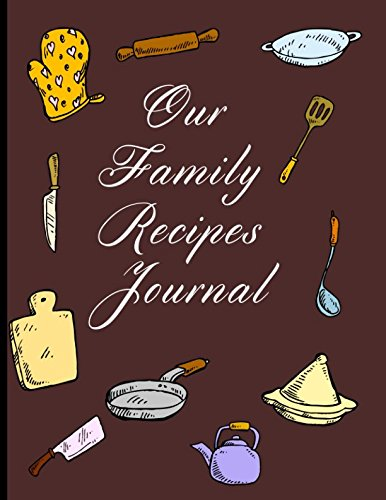 Our Family Recipes Journal  Write Your Own Cookbook