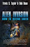 Alien Invasion, Travis S. Taylor and Bob Bowan, 1439134421