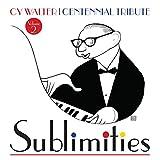 Cy Walter: Sublimities, Vol. 2