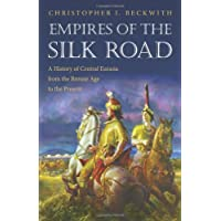 Empires of the Silk Road: A History of Central Eurasia from the Bronze Age to the Present