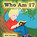 Who Am I?, Mike Santiago, 193529816X