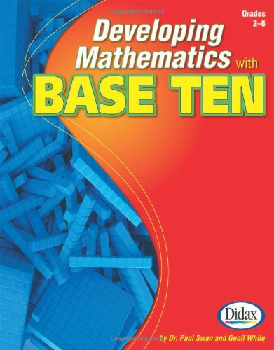 Developing Mathematics with Base Ten, Grades -