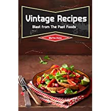 Vintage Recipes: Blast from The Past Foods