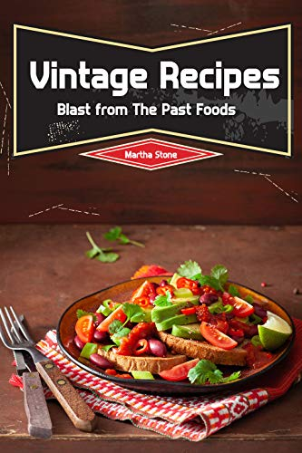 Vintage Recipes: Blast from The Past -