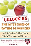 img - for Unlocking the Mysteries of Eating Disorders: A Life-Saving Guide to Your Child's Treatment and Recovery (Harvard Medical School Guides) by David B. Herzog (2007-09-01) book / textbook / text book