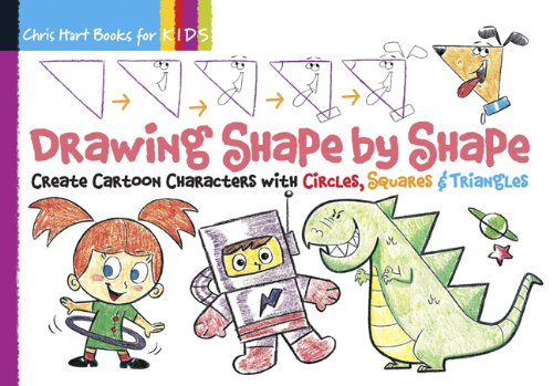 Drawing Shape by Shape: Create Cartoon Characters with Circles, Squares & Triangles (Drawing Shape by Shape series) -
