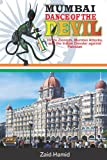 Mumbai - Dance of the Devil - Hindu Zionist - Mumbai Attacks and the Indian Dossier Against Pakistan, Zaid Hamid, 0981163866