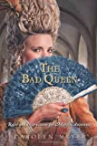 The Bad Queen, Carolyn Meyer, 0152063765