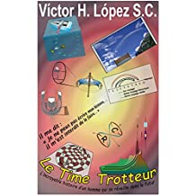 Le Time Trotteur: L'incroyable histoire d'un homme qui se réveille dans le futur (French Edition)
