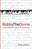 Bobby the Divine, Wolfgang Behrens, 1439200297