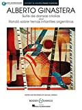 Suite de danzas criollas, Op. 15 and Rondo sobre temas infantiles argentinos: Book with Online Audio Access edited and recorded by Michael Mizrahi Boosey & Hawkes Piano Editions