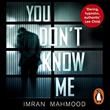 You Don't Know Me Audiobook by Imran Mahmood Narrated by Adam Deacon