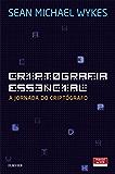 Criptografia Essencial: A Jornada do Criptógrafo