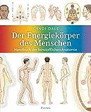 Der Energiekörper des Menschen: Handbuch der feinstofflichen Anatomie